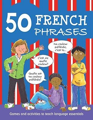 50 French Phrases By Martineau, Susan/ Noyes, Leighton (ILT)/ Bruzzone, Catherine